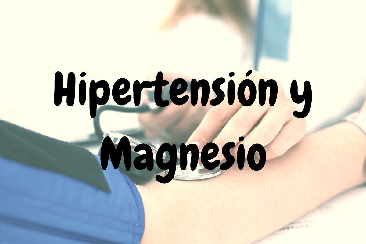 Magnesio e Hipertensión - Magnesio - [agosto - 2020]
