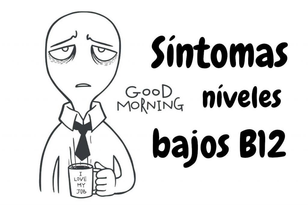 Síntomas niveles bajos Vitamina B12