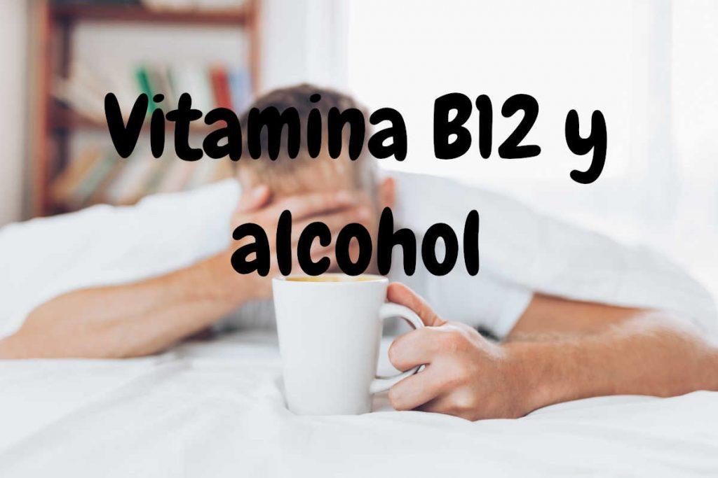 Relación vitamina B12 y alcohol
